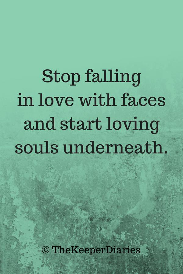 """Stop falling in love with faces and start loving…"" – The Keeper Diaries [600 x 900]"