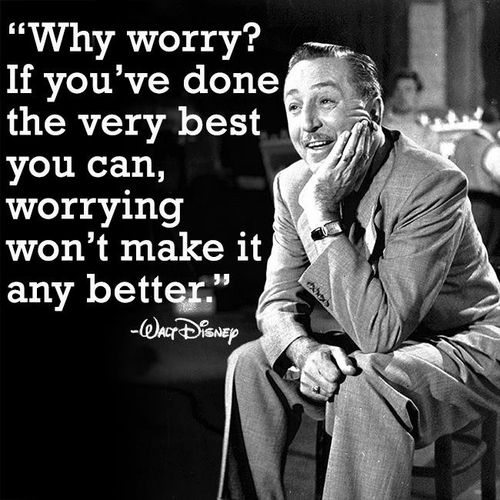 """Why worry? . If you've done - the very best ' you can, worrying won't make it 3 any bettqg,"" https://inspirational.ly"