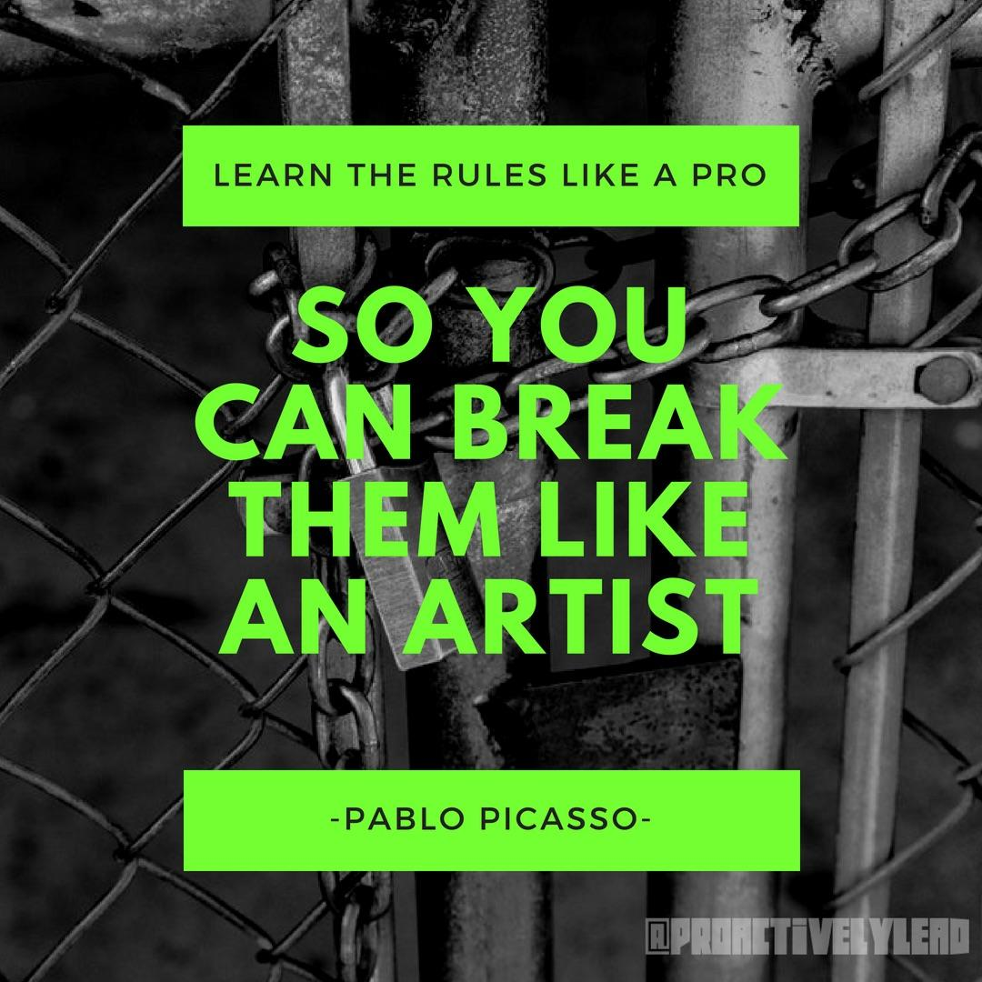 """Learn the rules like a pro so you can break them like an artist"" -Pablo Picasso [800×800]"