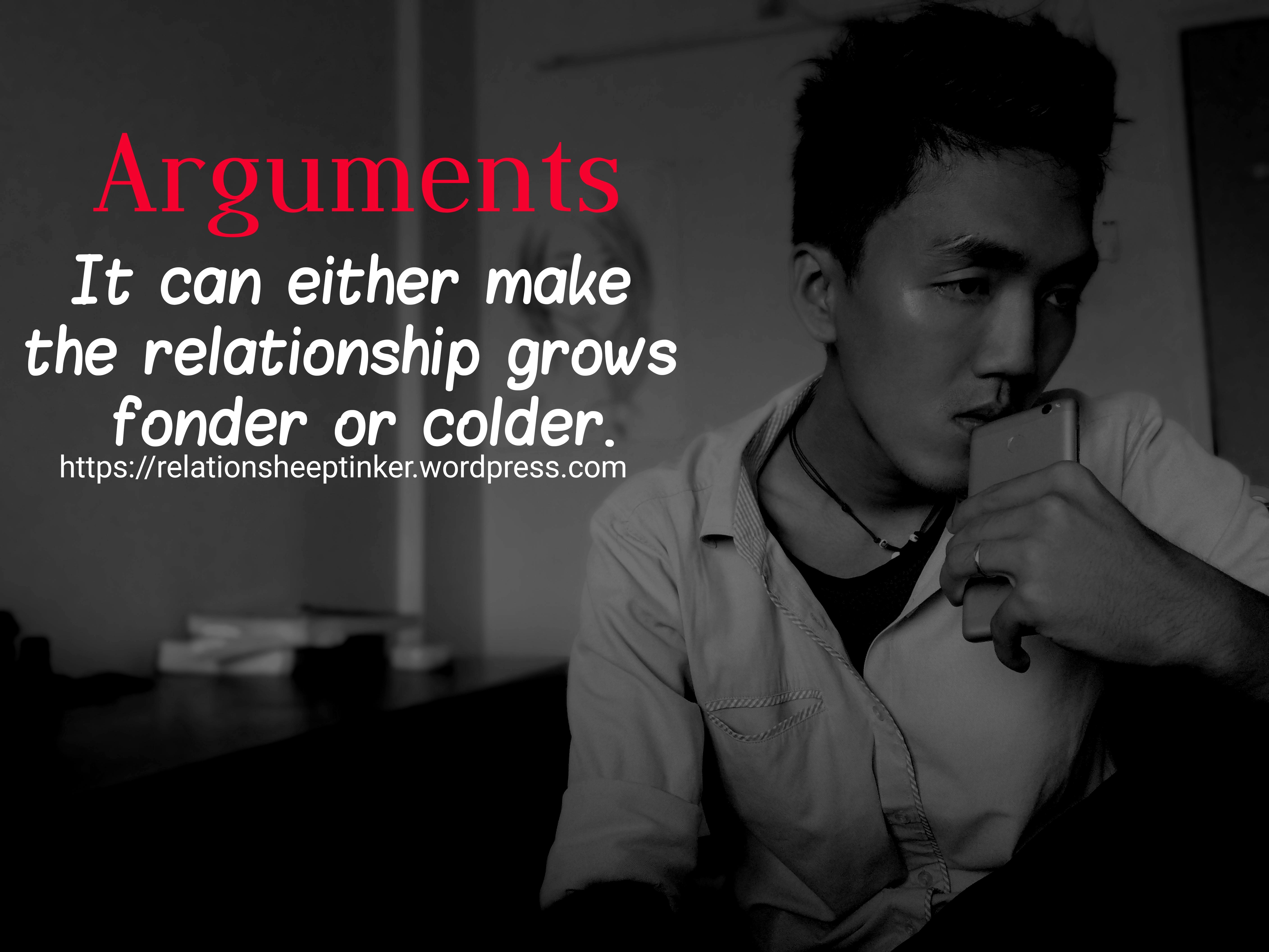"""Arguments. It can either make the relationship grows fonder or colder."" ~Soule D [5632 x 4224] [OC]"