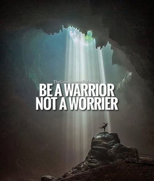 "[IMAGE] ""Warrior > Worrier"" (175)"
