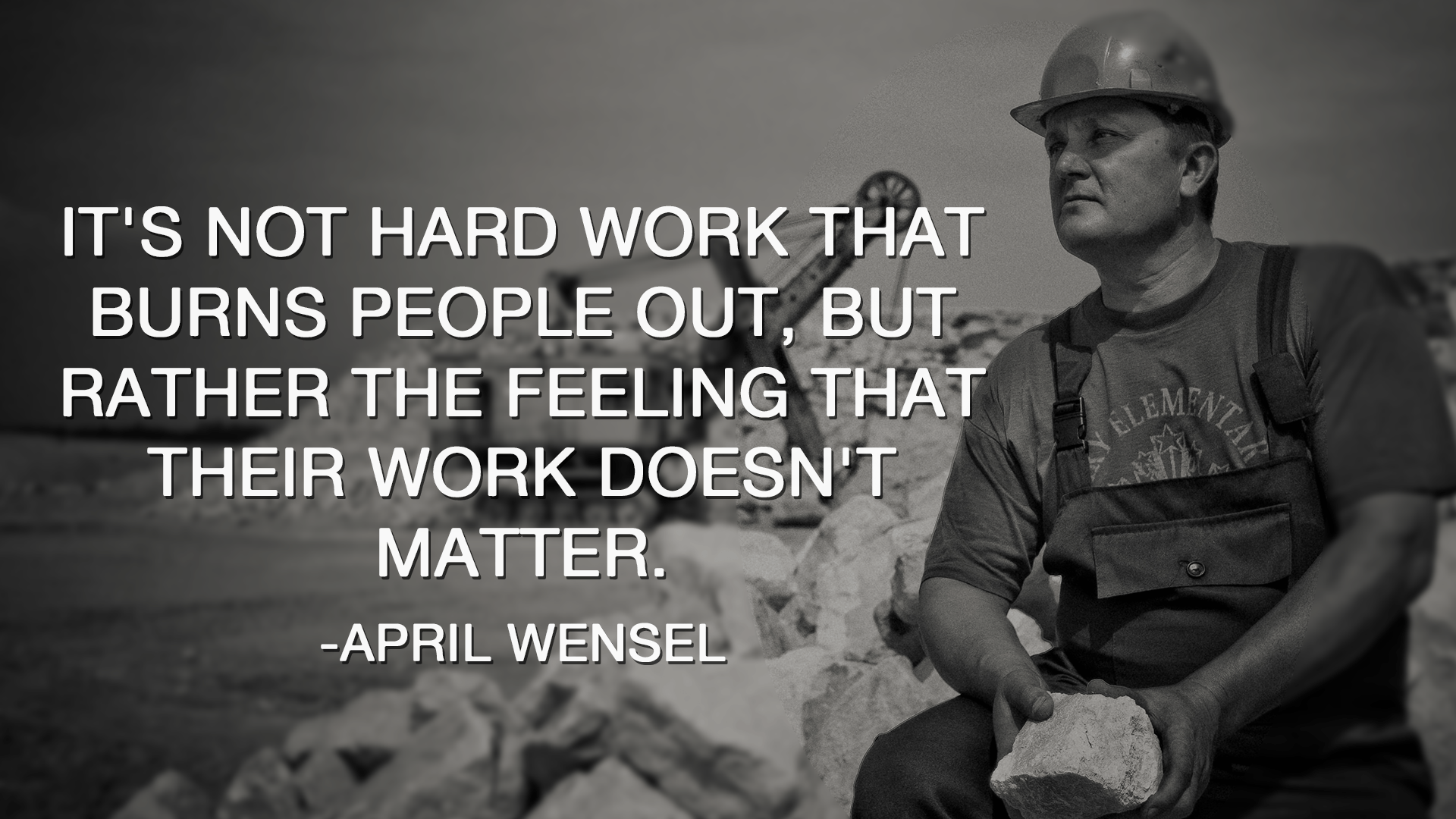 """It's not hard work that burns people out…"" – April Wensel [1920×1080]"