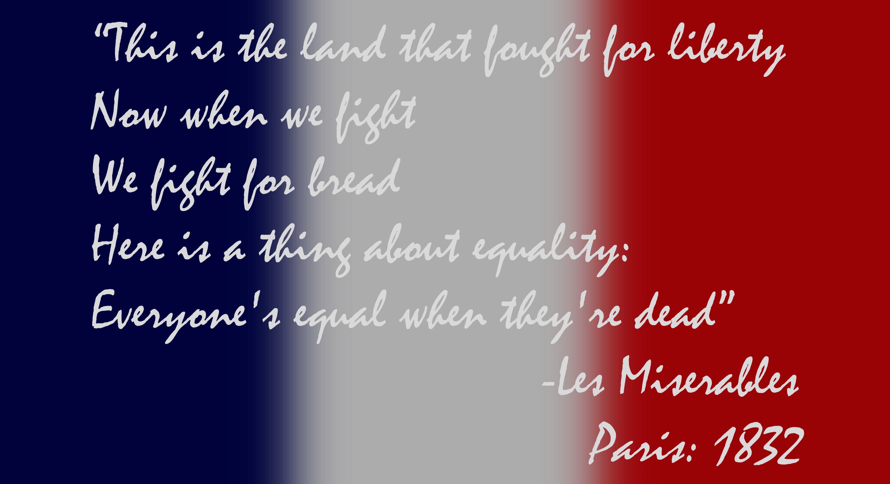 """This is the land that fought for liberty…"" -Les Miserables [2880 × 1566 pixels]"