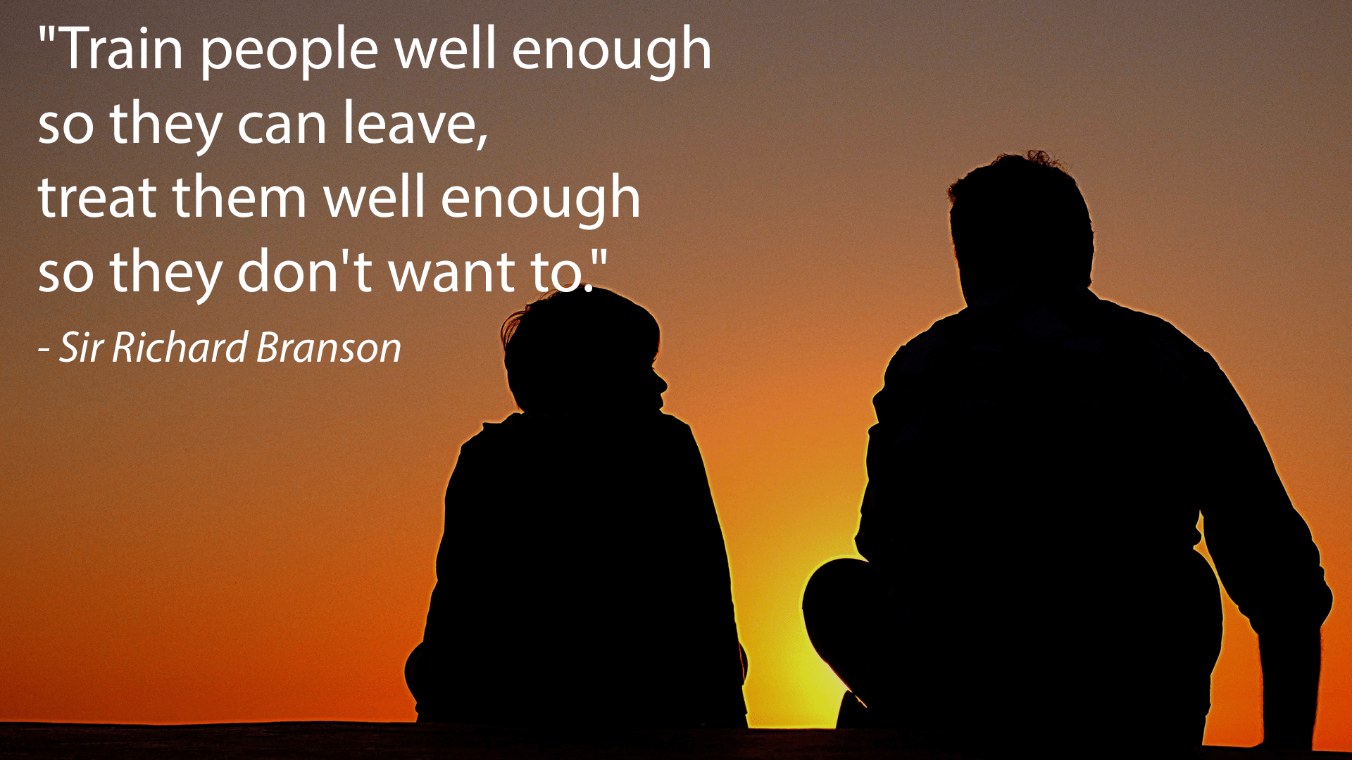 """Train people well enough so they can leave…"" – Sir Richard Branson [1920×1080]"