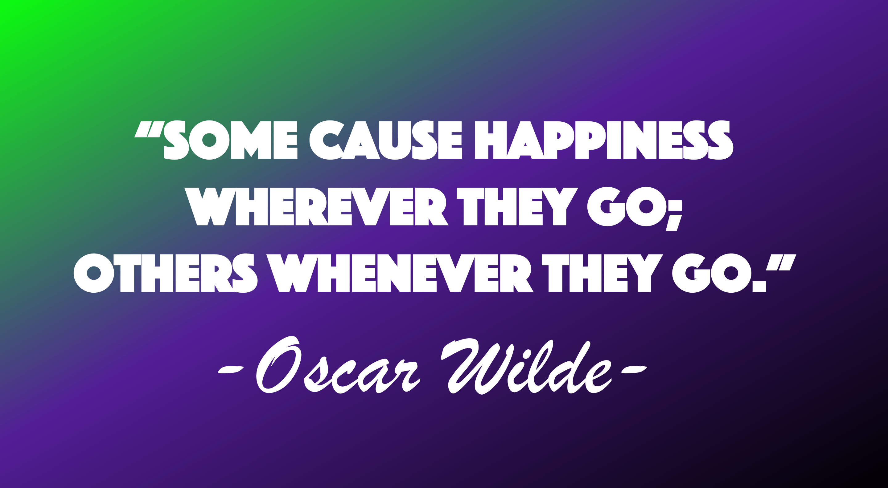 """Some cause happiness…"" -Oscar Wilde [2880 × 1584]"