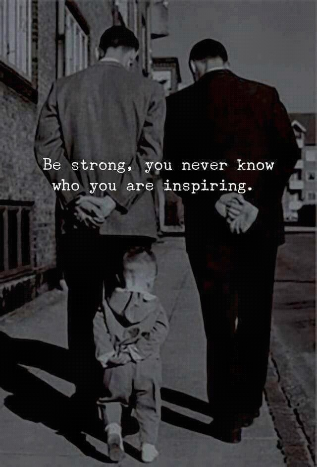[Image] Be Strong, You Never Know Who You are Inspiring