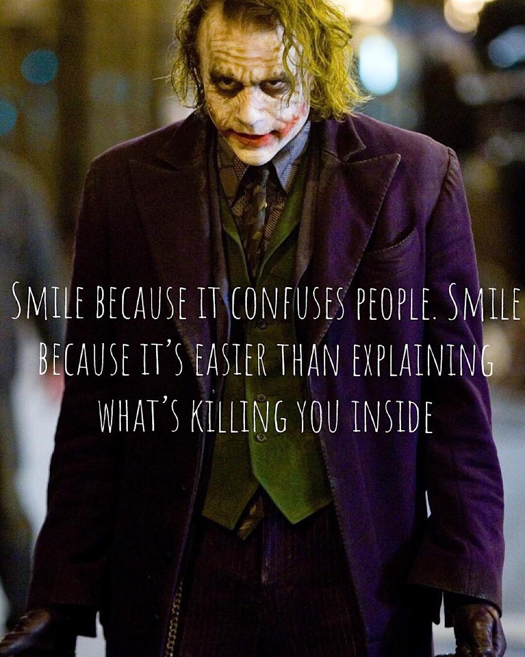 """Smile because it confuses people. Smile because it's easier than explaining what's killing you inside"" -Joker (Heath Ledger) [1080 x 1350]"