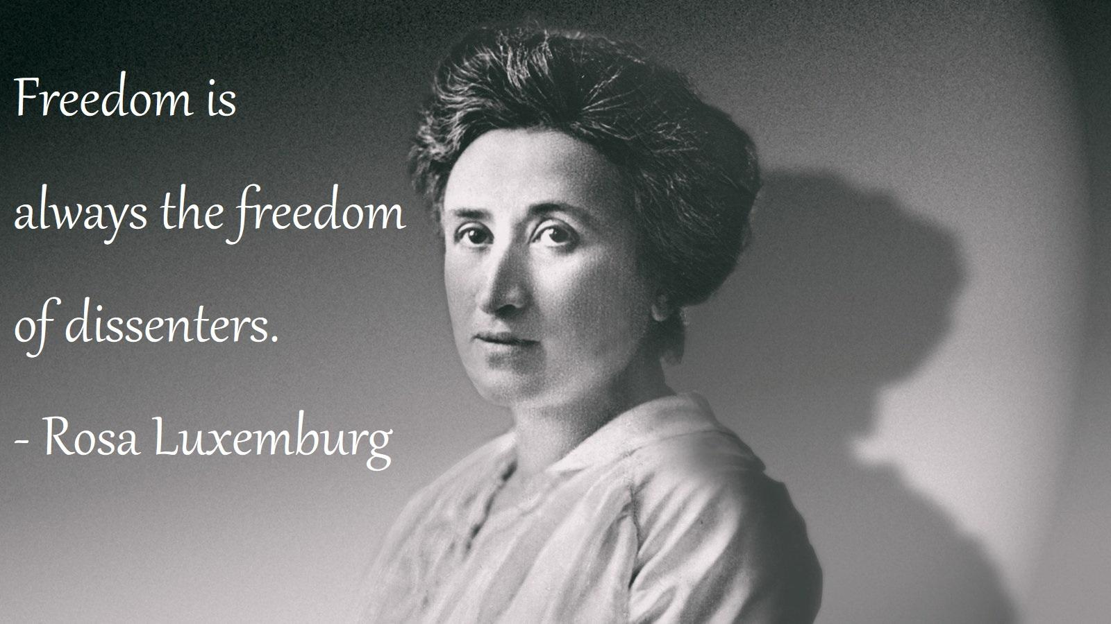 Freedom is always the freedom of dissenters. -Rosa Luxemburg [1600 x 900] [OC]