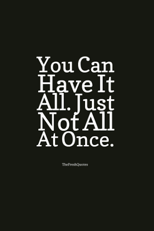 [Image] You Can Have It All.
