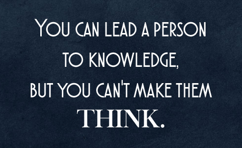 """You can lead a person to knowledge…"" – Unknown [236×236]"