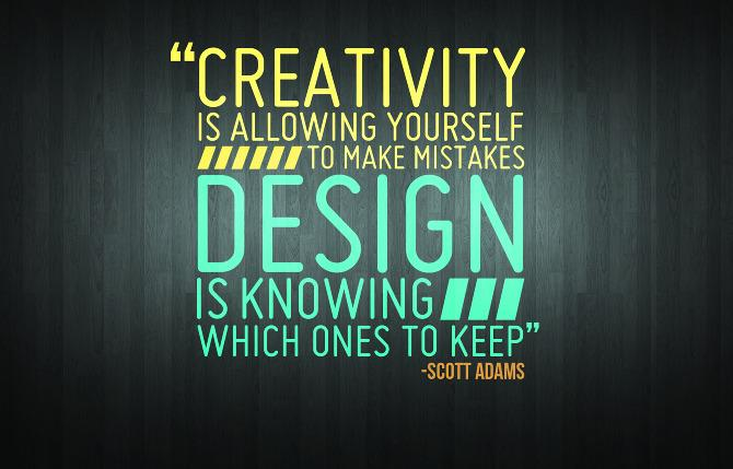 Creativity Is Allowing Yourself To Make Mistakes Design Is Knowing Which Ones To Keep – Scott Adams [670×429]