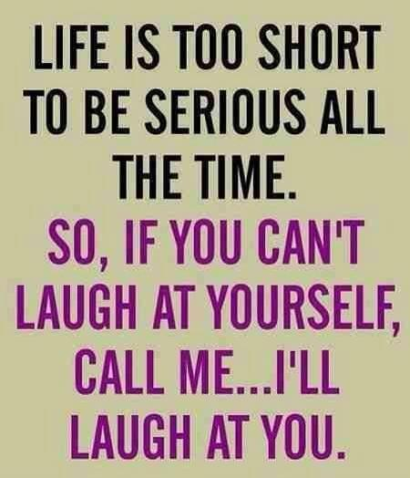 [Image] Life is too short to be serious all the time