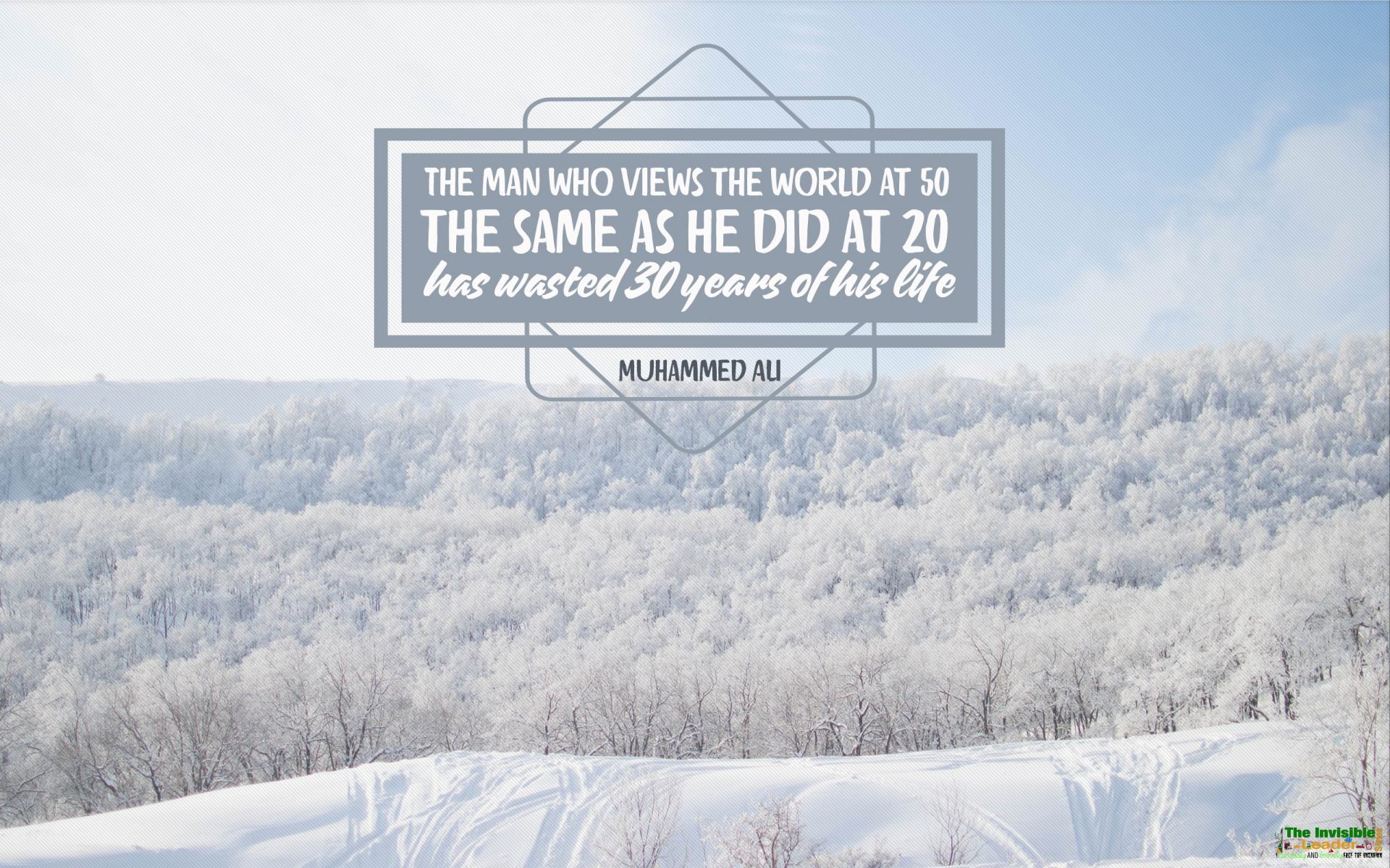 """The Man Who Views The World at 50 The Same as he Did at 20 Has Wasted 30 Years of His Life"" Muhammed Ali! [1920×1200]"