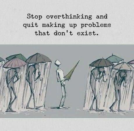 [Image] stop overthinking