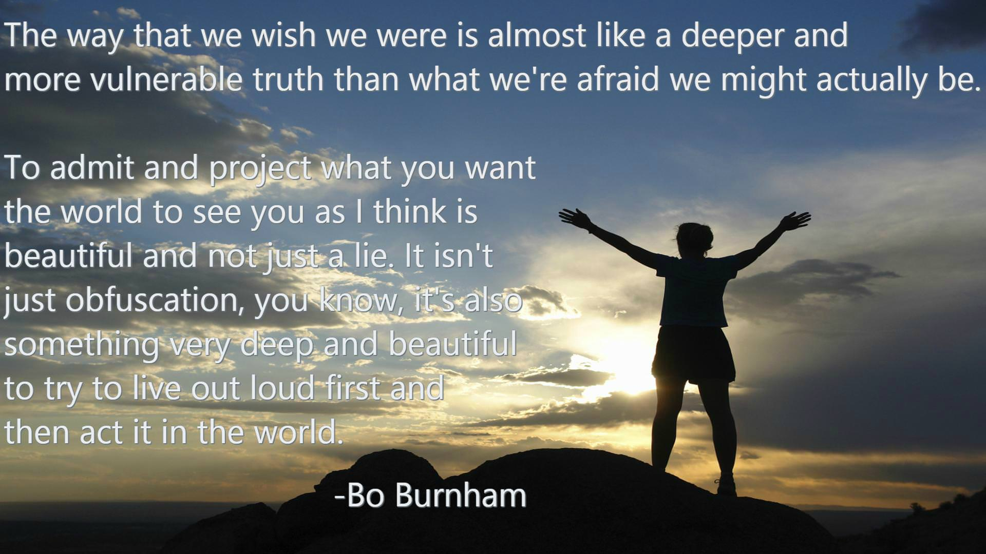 """The way that we wish we were is almost like a deeper and more vulnerable truth than what we're afraid we might actually be."" – Bo Burnham [1920×1080]"