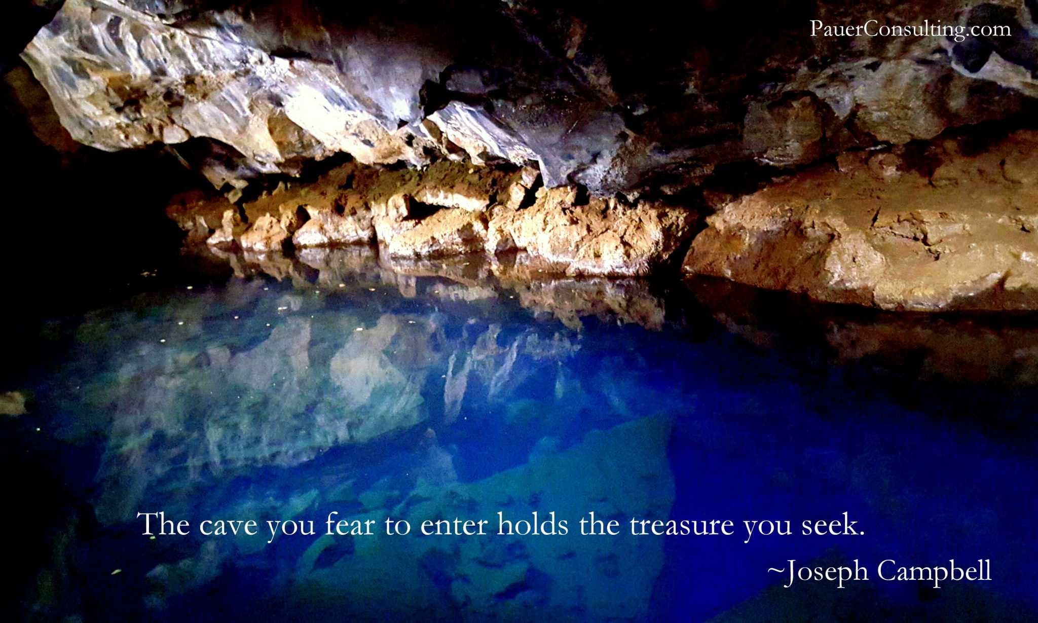 [Image] The cave you fear to enter holds the treasure you seek.
