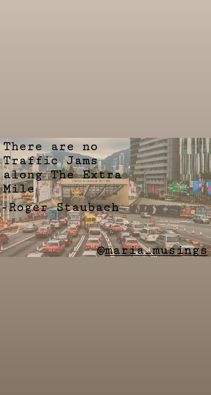 """There are no Traffic Jams along the Extra Mile"" – Roger Staubach [720×1344]"