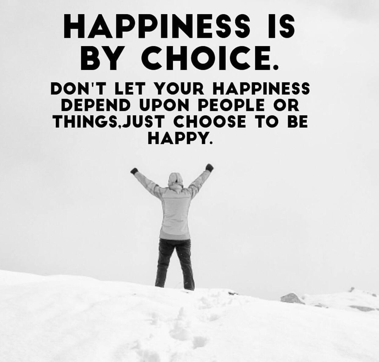 """HAPPINESS IS BY CHOICE. DON'T LET YOUR HAPPINESS DEPEND UPON PEOPLE OR THINGSJUST CHOOSE TO BE HAPPY. ¢ 0 .-'- I"""" vfl 1' I ~ ' i I https://inspirational.ly"""