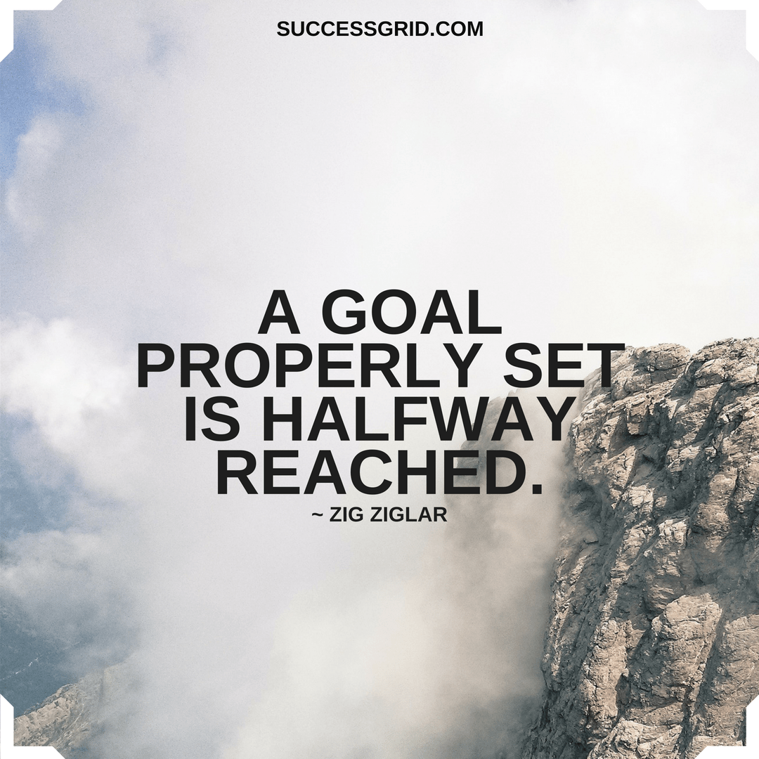A GOAL PROPERLY SET IS HALFWAY REACHED. – ZIG ZIGLAR [1080×1080]