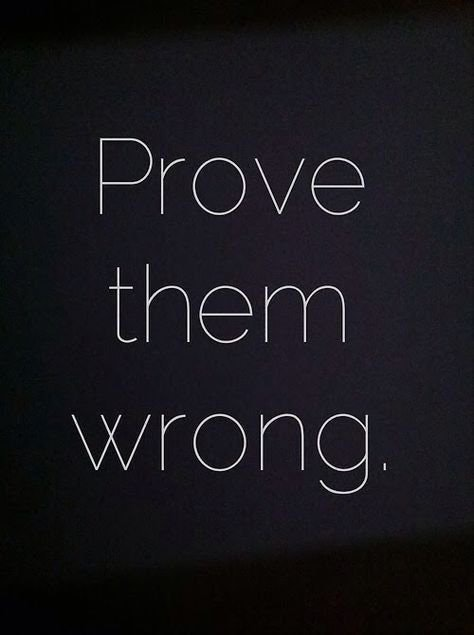 [Image] Prove them wrong