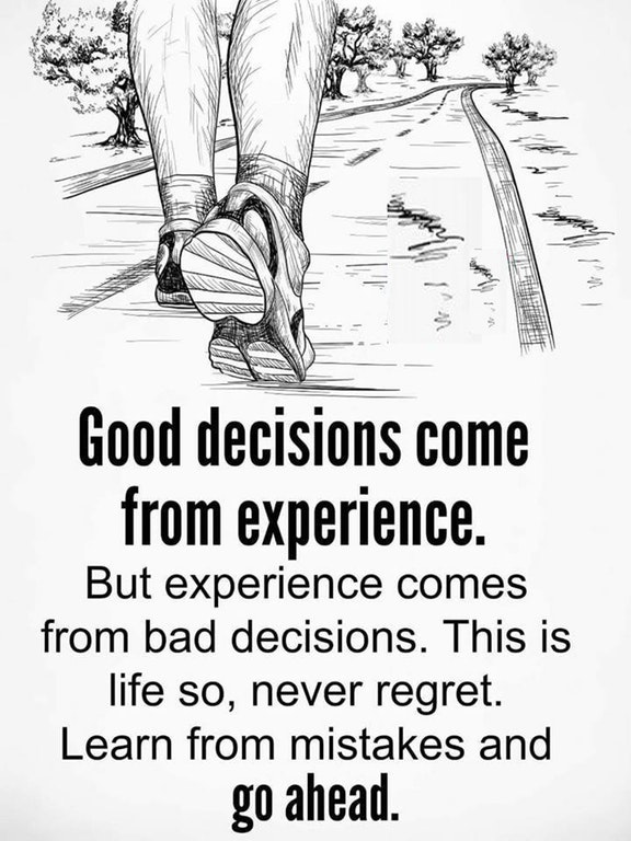 [Image] Good decisions come from experience