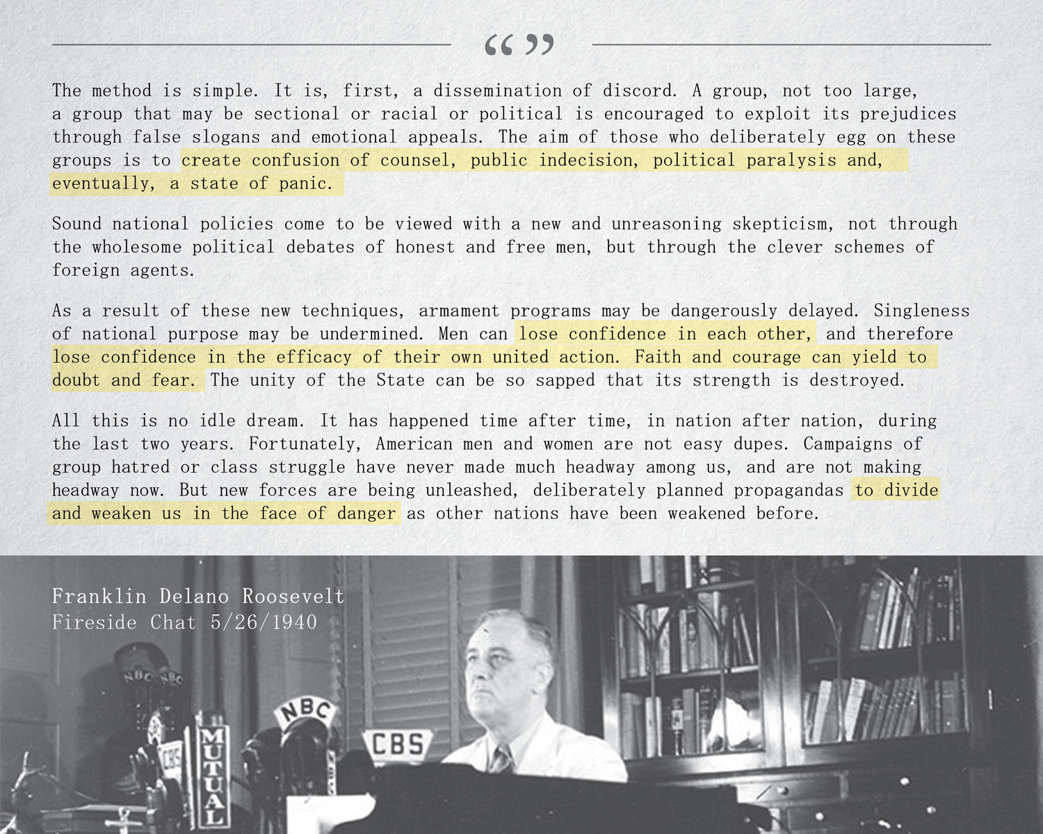 """…Sound national policies come to be viewed with a new and unreasoning skepticism, not through the wholesome political debates of honest and free men, but through the clever schemes of foreign agents…"" Franklin Delano Roosevelt (FDR), Fireside Chat on May 26, 1940 [1500×1200] [OC]"
