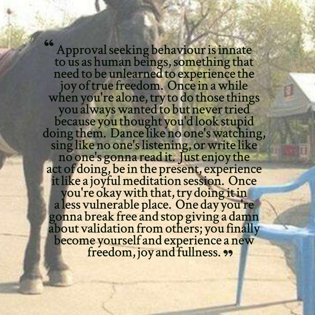 """Approval seeking behaviour is innate to us as human beings,…"" – Anonymous [1080×1080]"