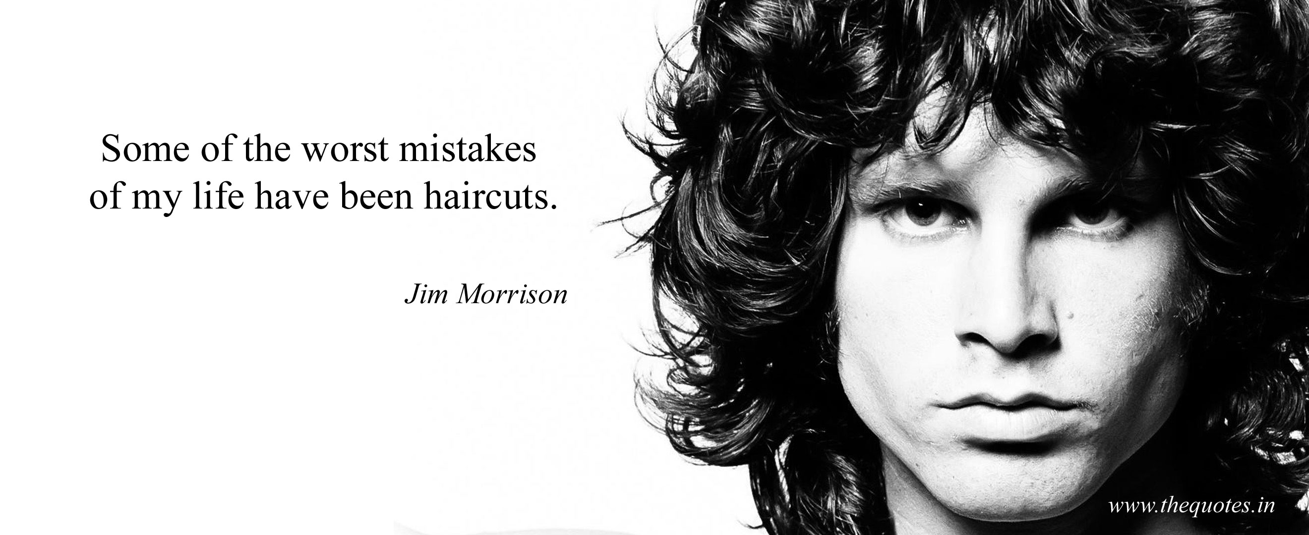 """Some of the worst mistakes of my life have been haircuts"" -Jim Morrison (2640×1080)"