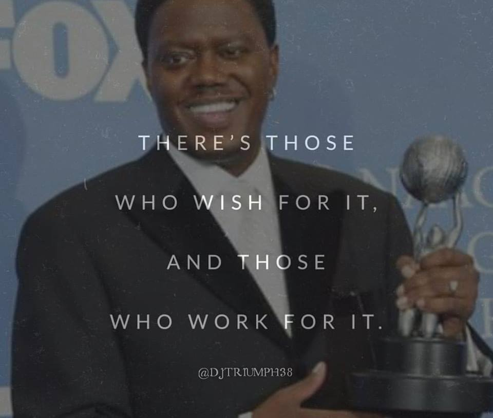 [Image]There's those who wish for it, and those who work for it.