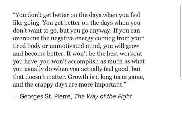 [image] MMA great GSP on getting better.