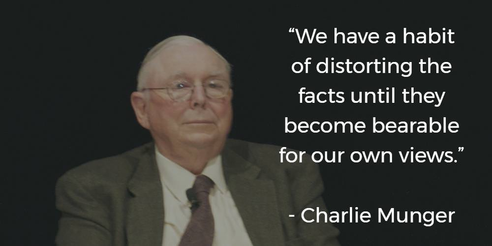 """ We have a habit of distorting…"" – Charlie Munger [1000×500]"