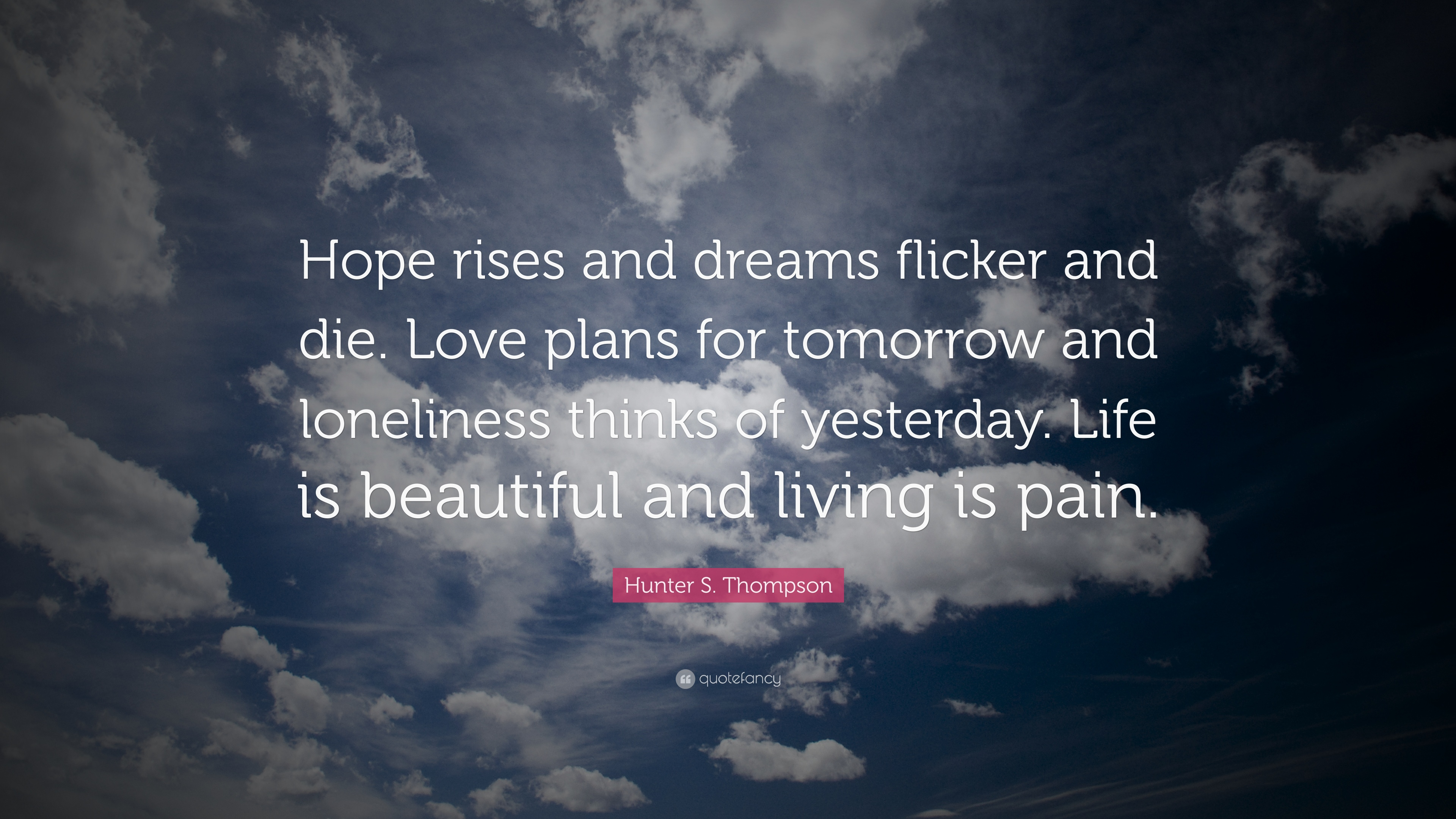 """Hope rises and dreams……..""-Hunter S. Thompson [3840X2160]"