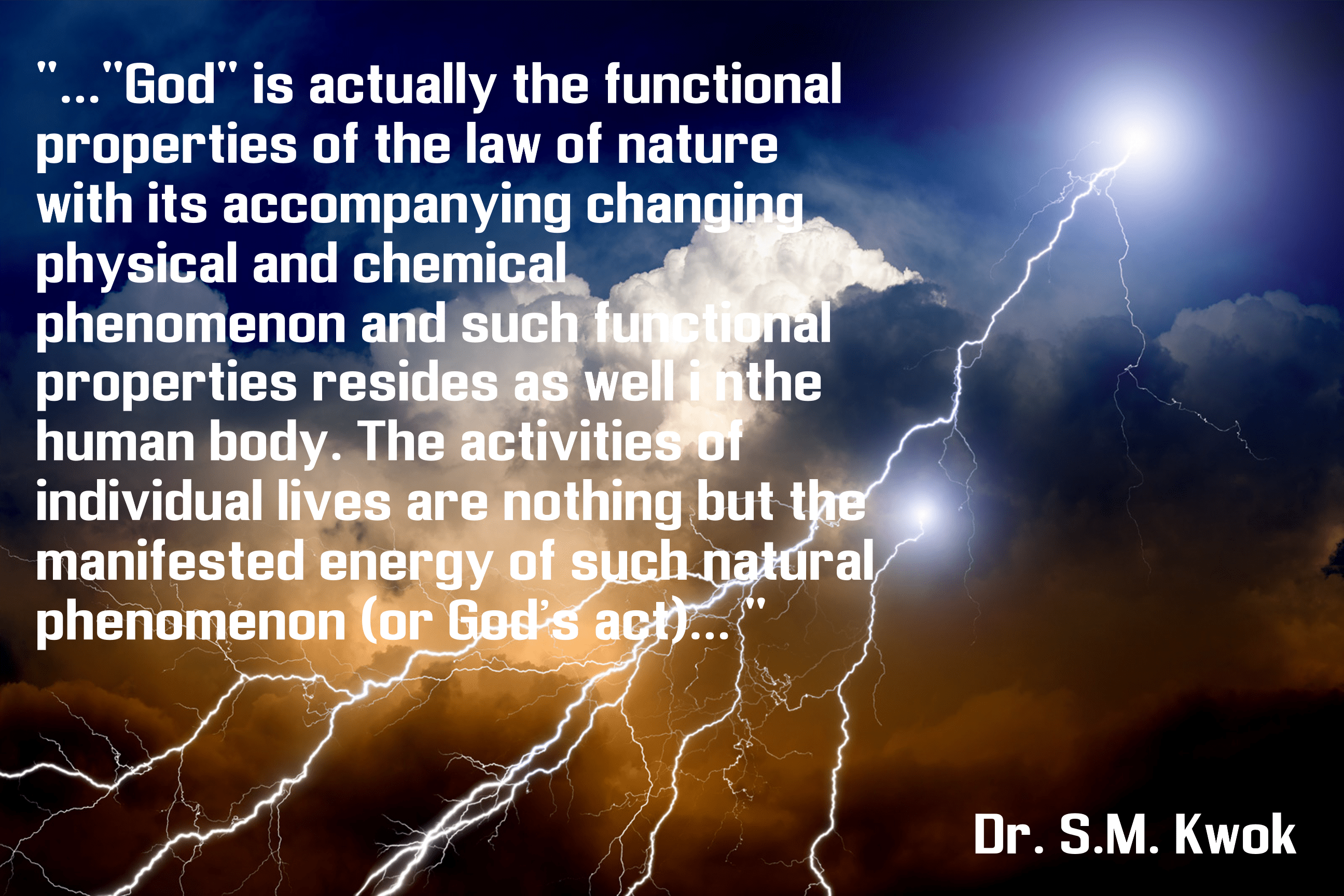 """""God"" is actually the functional properties of the law of nature …"" By Dr. S.M. Kwok [2591×1728]"