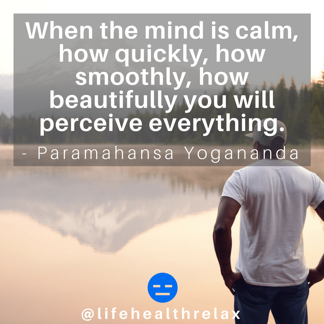 [Image] When the mind is calm, how quickly, how smoothly, how beautifully you will perceive everything. – Paramahansa Yogananda