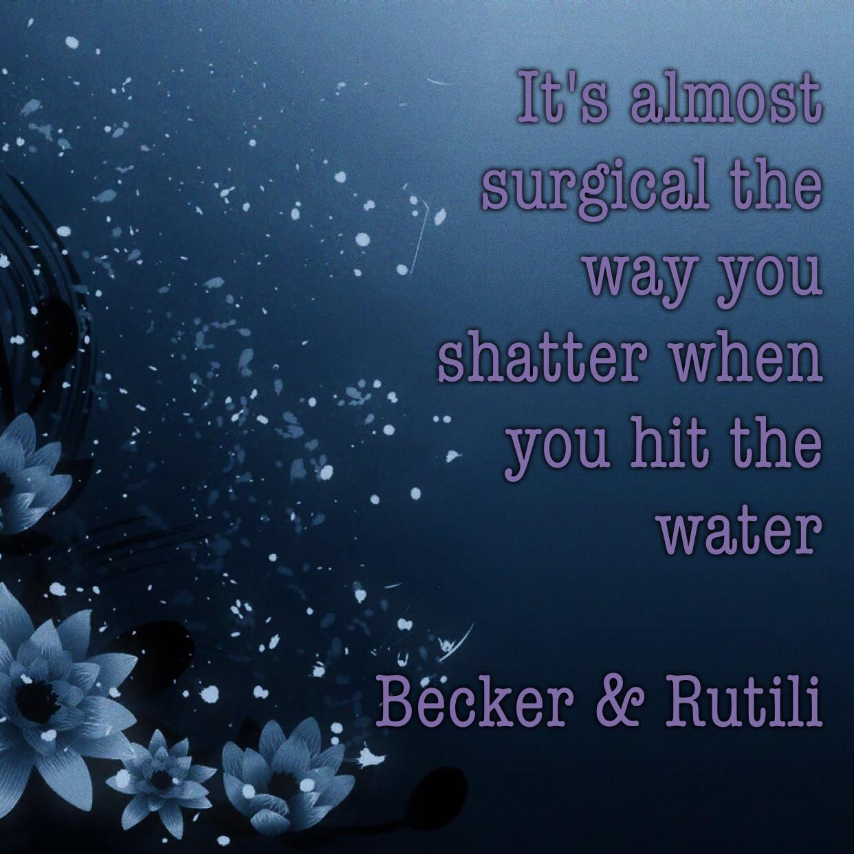 """It's almost surgical the way you shatter when you hit the water"" – Becker & Rutili (Califone) [1242×1242]"