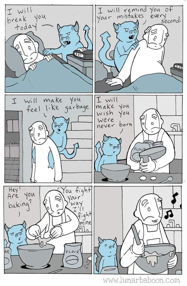 [Image] I am feeling like s*** now, but somehow going through it. Stay strong as good times are about to come. All credits to www.lunarbaboon.com Thank you for this.