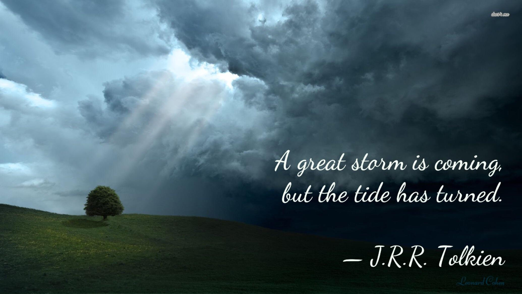 """A great storm is coming, but the tide has turned."" – J.R.R. Tolkien [2060×1165]"
