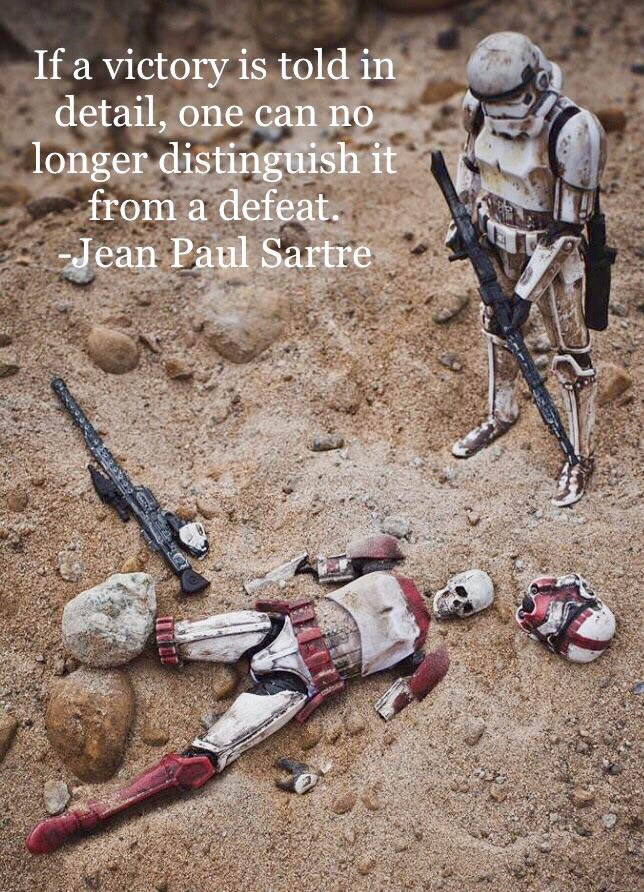 """If victory is told in detail…"" Jean Paul Sartre [644×892]"