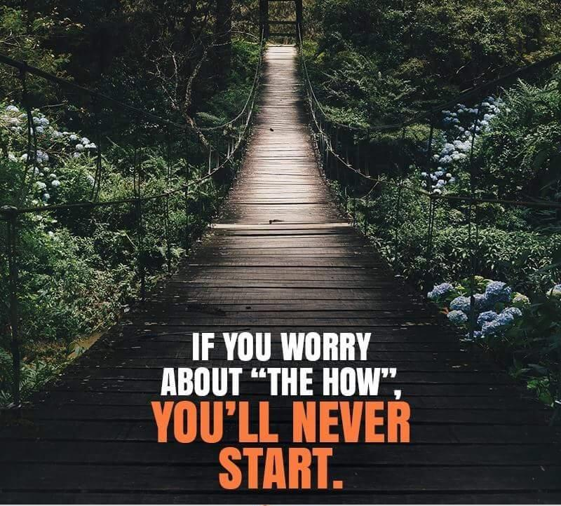 "[Image] Stop worrying about ""the how"""
