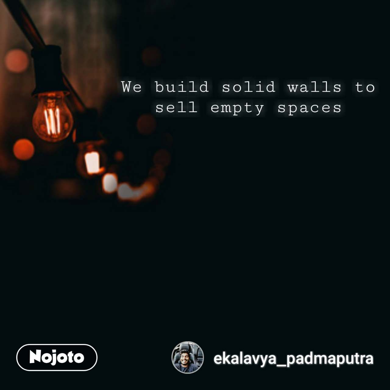 """We build solid walls to sell empty spaces""- Ekalavya [2280×1280]"