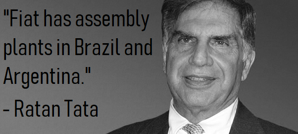 """Fiat has assembly plants in Brazil and Argentina"" – Ratan Tata [602×270]"