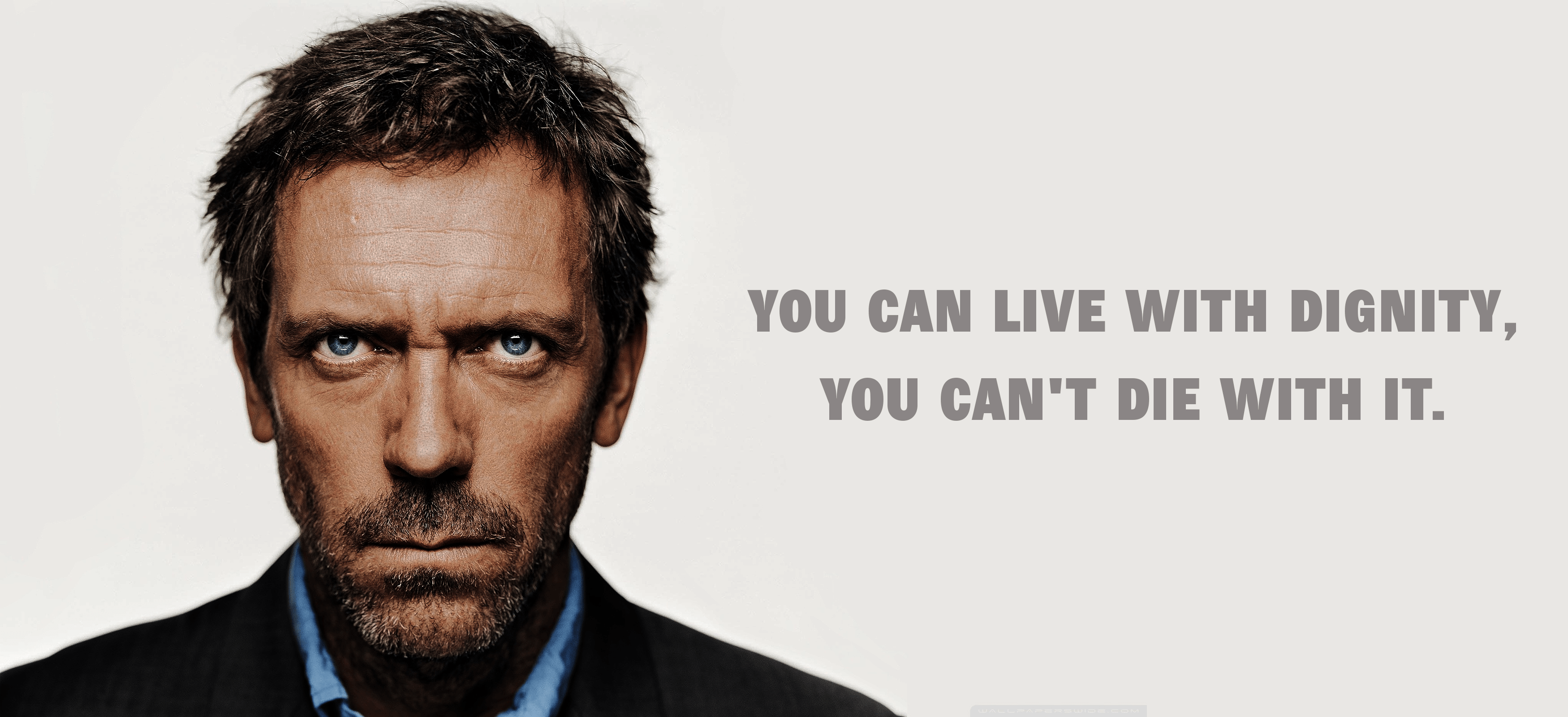 """You can live with dignity, You cant die with it."" – Gregory House [3500×1600]"