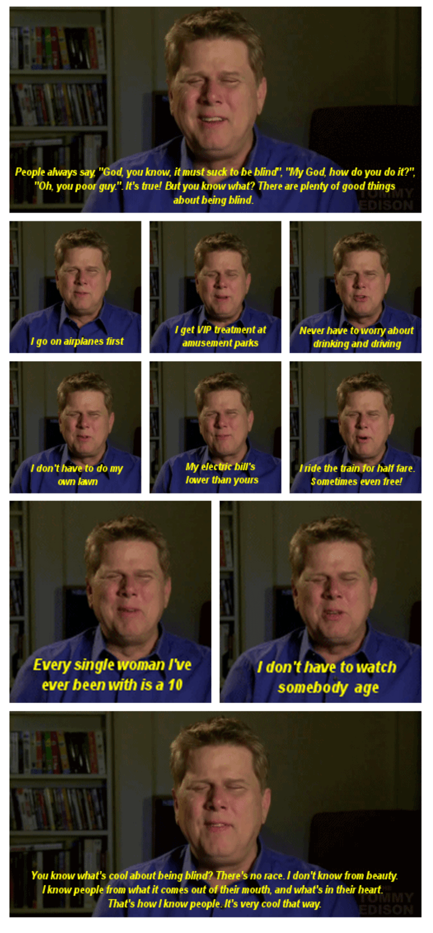 [Image] There's something special about this guy; He's blind but that doesn't stop him from looking at the brighter side of things.
