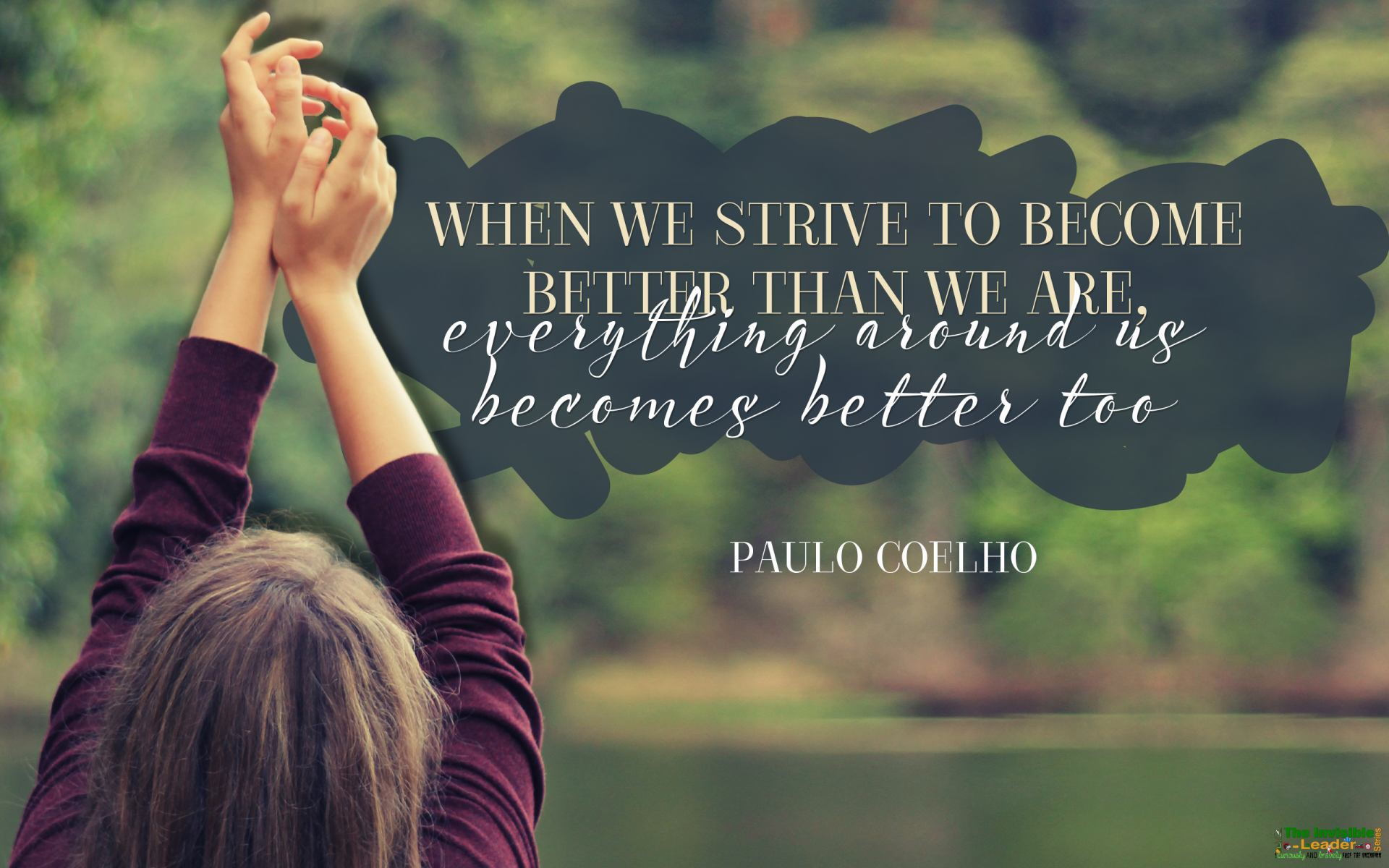 """When we strive to become better than we are, everything around us becomes better too"" Paulo Coelho! [1920×1200]"