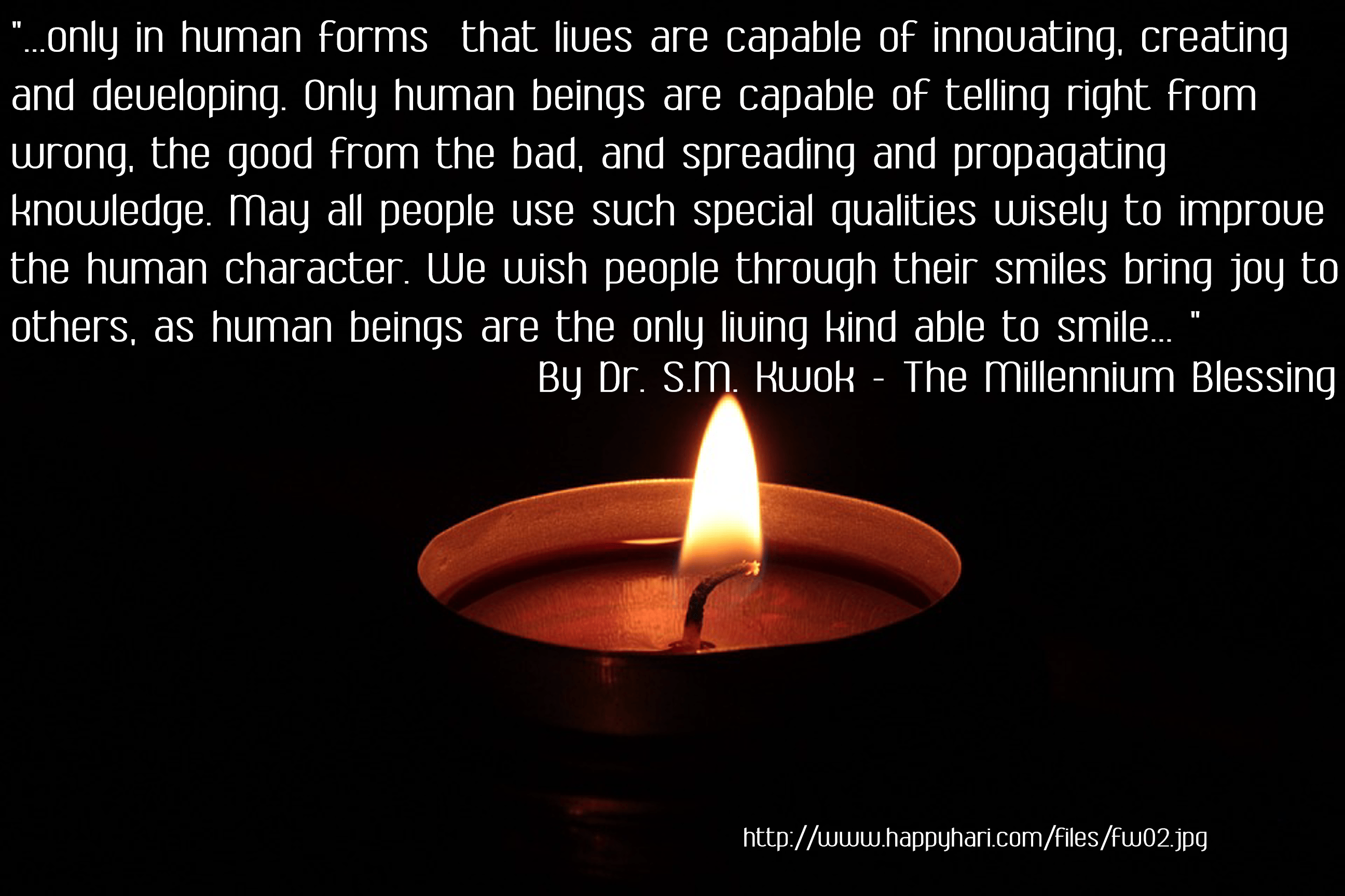 """…Only in human forms that lives are capable of innovating, creating and developing…"" – Dr. S.M. Kwok [2592×1728]"