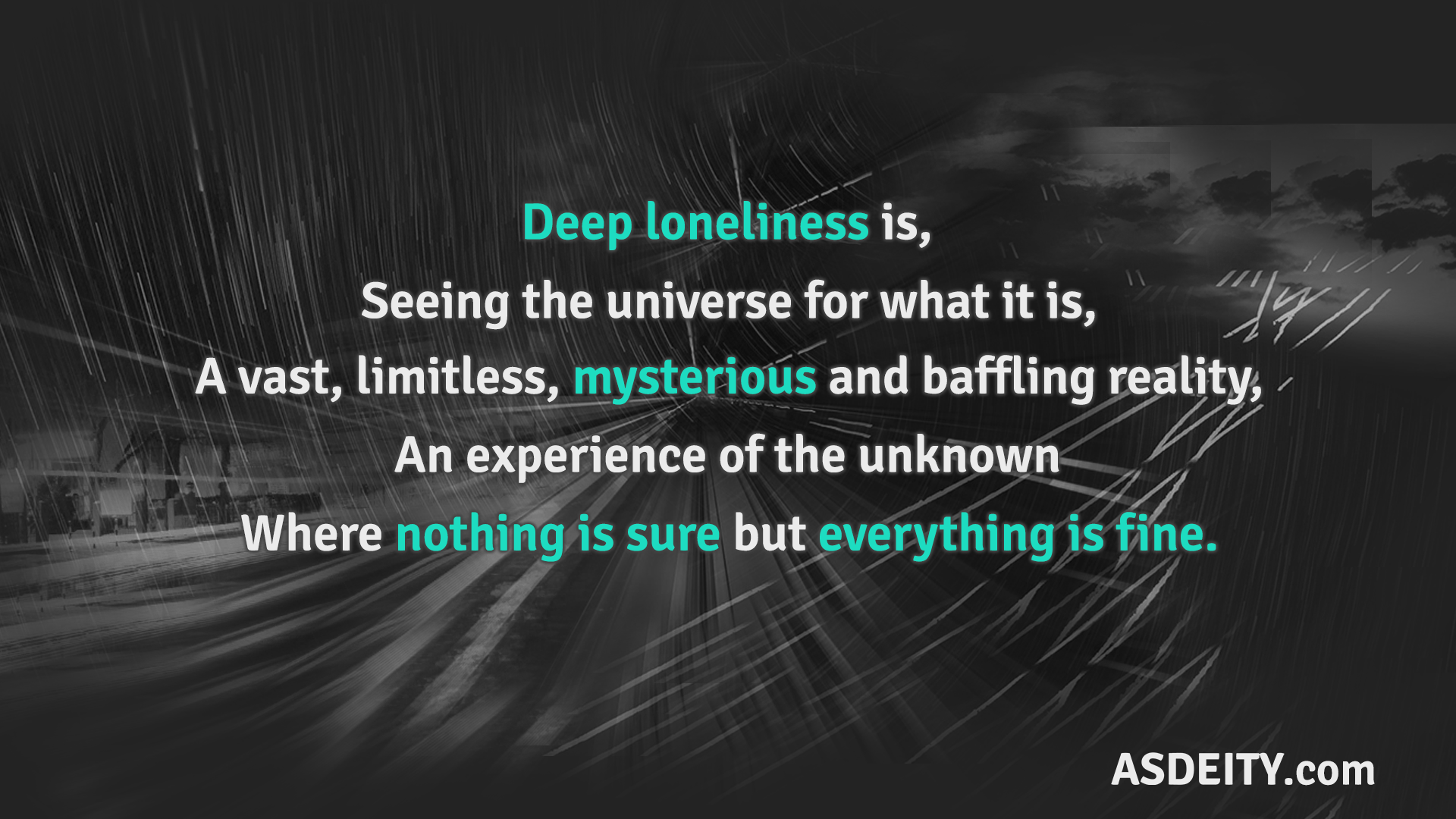 """Deep loneliness is, seeing the universe for what it is, a vast, limitless, mysterious and baffling reality…"" – Anonymous [1920×1080][OC]"