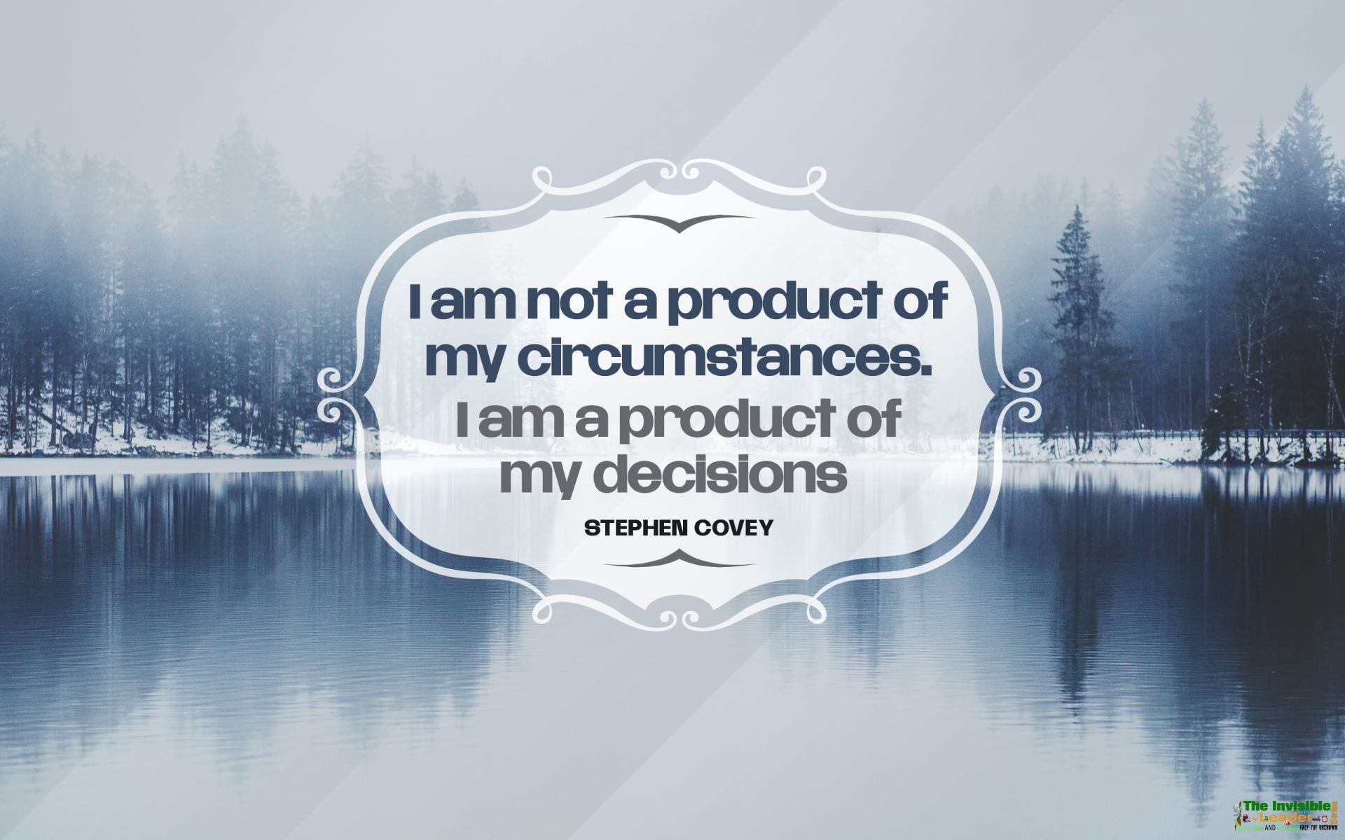 "v I am not a product of mv circumstances. I am a product of w ., if f mv decisions _. t * 44.? 1 i...' STEPHEN COVEY / ~71"" https://inspirational.ly"