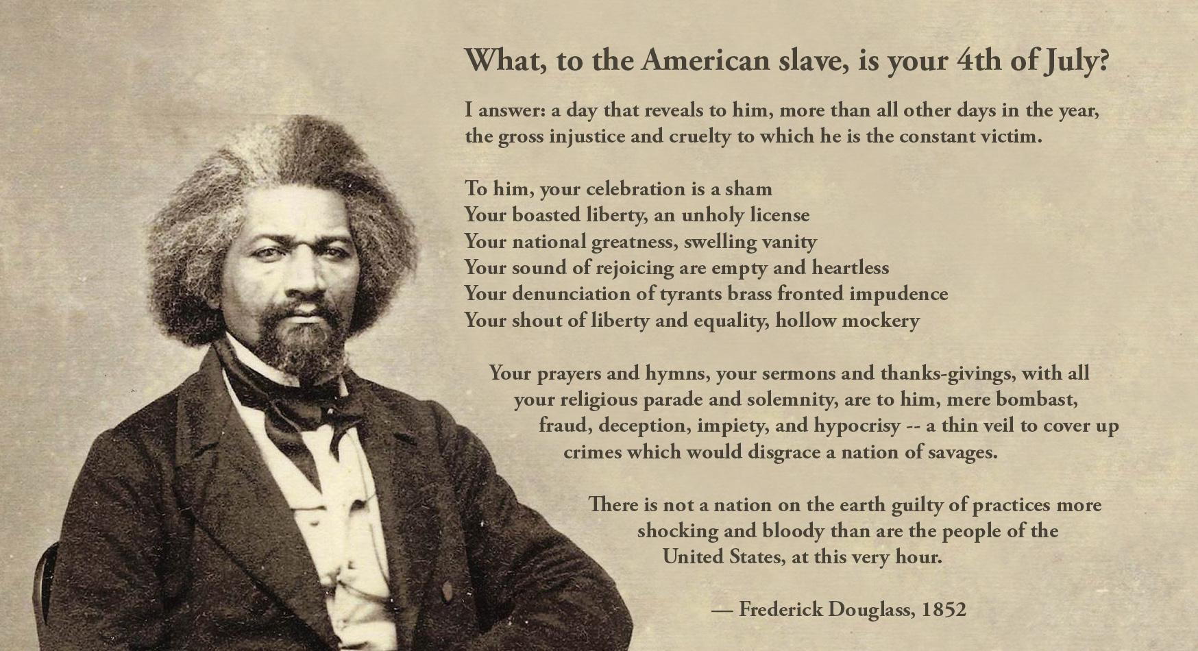"""What, to the American slave, is your 4th of July?"" – Frederick Douglass [1748 × 950] [OC]"