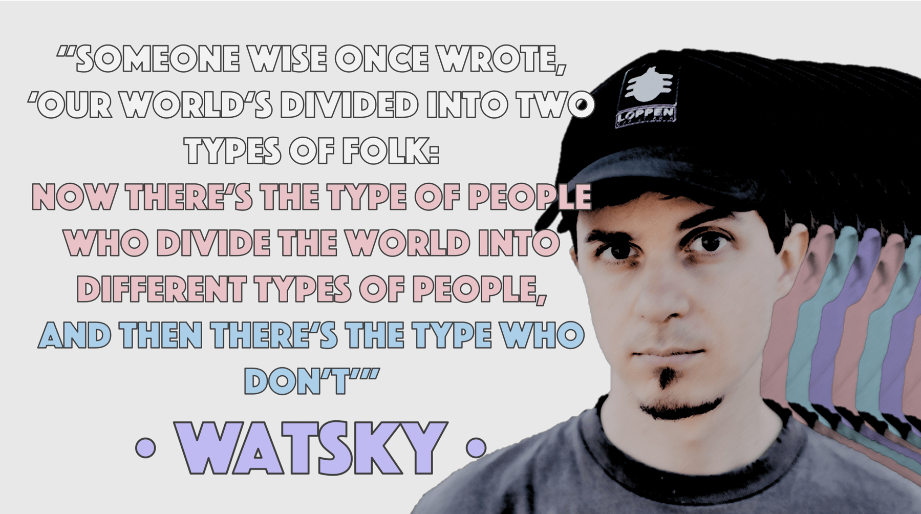 """Somebody wise once wrote…"" -Watsky [1799 × 1004]"