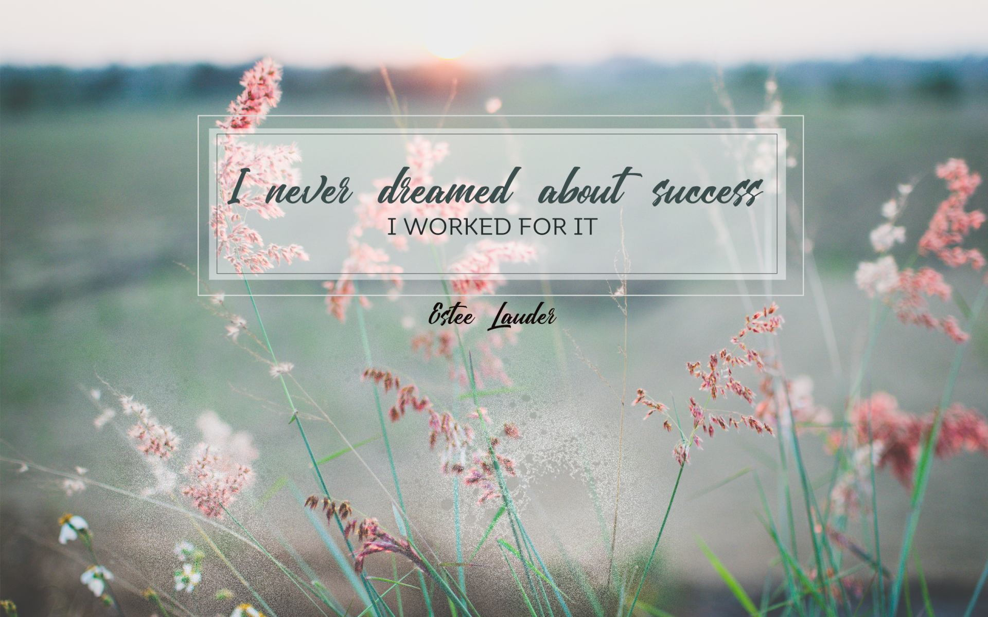 """I never dreamed about success, I worked for it"" Estee Lauder! [1920×1200]"